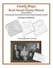 Family Maps of Rock Island County, Illinois, Deluxe Edition : With...