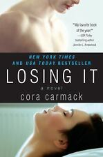Losing It: Losing It 1 by Cora Carmack (2013, Paperback)