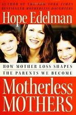 Motherless Mothers: How Mother Loss Shapes the Parents We Become-ExLibrary