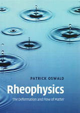 Rheophysics: The Deformation and Flow of Matter by Patrick Oswald (Paperback,...