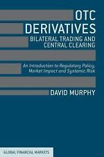 OTC Derivatives: Bilateral Trading and Central Clearing: An Introduction to Regu