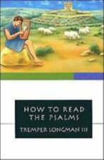 How to Read: How to Read the Psalms by Tremper, III Longman (1988, Paperback)