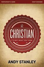 Christian : It's Not What You Think by Andy Stanley (2012, Paperback)