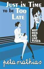 Just in Time to Be Late: Why Men Are Like Buses