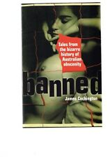 Banned: Tales from the Bizarre History of Australian Obscenity, James Cockington