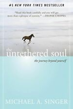 THE UNTETHERED SOUL The Journey Beyond Yourself by Michael Singer NEW book