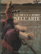 TECNICA E LAVORO NELL'ARTE a cura di Piero Giangaspro - De Agostini 1981