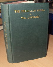 1934 - THE FIELD CLUB FLORA OF THE LOTHIANS by I H MARTIN + MAP