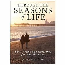 Through the Seasons of Life : Love Poems and Greetings for Any Occasion by...
