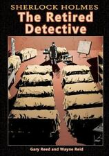Sherlock Holmes : The Retired Detective by Gary Reed (2015, Paperback)
