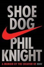 Shoe Dog: A Memoir by the Creator of Nike 9781471146701 by Phil Knight, Hardback
