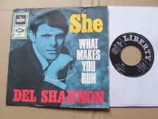 DEL SHANNON,SHE/WHAT MAKES YOU RUN single m(-)/vg(+) liberty rec. L23437 Germany