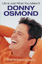 Life Is Just What You Make It: The Autobiography, By Donny Osmond,in Used but Ac
