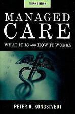 Managed Care: What It Is and How It Works (Managed Health Care Handbook ( Kongst