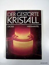 Der gestörte Kristall Urania Verlag Große / Weißmantel altes DDR Buch