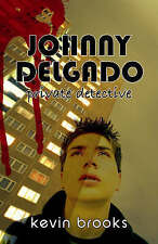 Johnny Delgado: Private Detective, Kevin Brooks, New Book