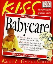 Kiss Guide to Baby & Child Care (Keep It Simple Series)