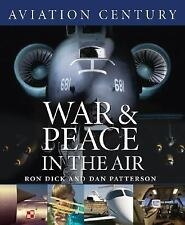 Aviation Century: War and Peace in the Air, , Dick, Ron, Very Good, 2006-09-15,