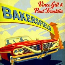VINCE GILL/PAUL FRANKLIN - BAKERSFIELD  CD  10 TRACKS COUNTRY  NEU
