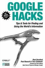 Google Hacks: Tips & Tools for Finding and Using the World's Information (Hacks)