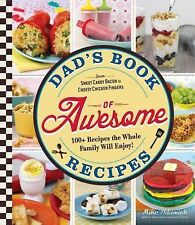 Dad's Book of Awesome Recipes : From Cheesy Mac 'n Cheese to Coffee...