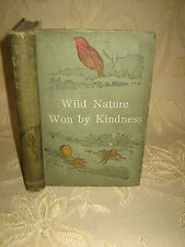 Antique Collectable Book Of Wild Nature Won By Kindness, By Mrs. Brightwen -1909