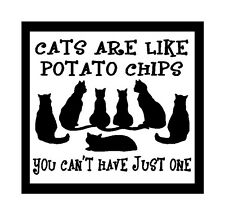 Cats Are Like Potato Chips You Can't Have One Fun Cat Magnet for Fridge or Car