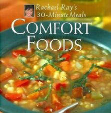 NEW - Comfort Foods: Rachael Ray 30-Minute Meals by Ray, Rachael