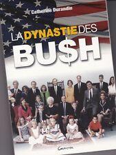 LA DYNASTIE DES BUSH ETATS-UNIS PRESIDENT ARGENT PETROLE RELIGION C. DURANDIN