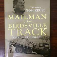 MAILMAN OF THE BIRDSVILLE TRACK Kristin Weidenbach.Signed by Tom Kruse.Story