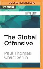 Oxford Studies in International History: The Global Offensive : The United...