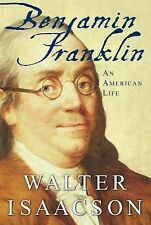 Benjamin Franklin : An American Life by Walter Isaacson (2003, Hardcover)