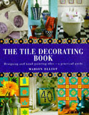 THE TILE DECORATING BOOK, MARION ELLIOT, Used; Good Book
