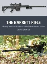 NEW The Barrett Rifle: Sniping and Anti-Materiel Rifles in the War on Terror by
