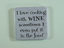 "Russ Fridge Magnet ""I love cooking with Wine..."""