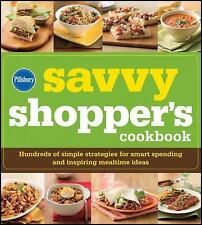 Pillsbury The Savvy Shopper's Cookbook: Hundreds of Simple Strategies for Smart