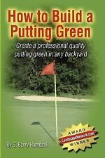 How to Build a Putting Green by S. Barry Hamdani (2007, Paperback)