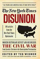New York Times: Disunion: Modern Historians Revisit and Reconsider the Civil War