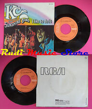 LP 45 7'' KC AND THE SUNSHINE BAND I like to do it Come on in 1976 no cd mc dvd