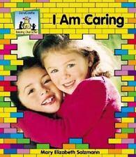 I Am Caring (Salzmann, Mary Elizabeth, Building Character.)