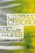 Cinematic Chronotopes : Here, Now, Me by Pepita Hesselberth (2015, Paperback)