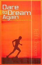 Dare to Dream Again: Getting Back Up When Life Knocks You Down by Chacon, Jeff