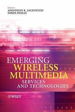Emerging Wireless Multimedia : Services and Technologies (2005, Hardcover)