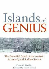 Islands of Genius: The Bountiful Mind of the Autistic, Acquired, and Sudden Sava
