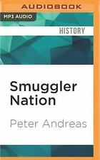 Smuggler Nation : How Illicit Trade Made America by Peter Andreas (2016, MP3...