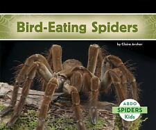 Spiders: Bird-Eating Spiders by Claire Archer (2014, Hardcover)