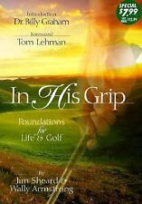 In His Grip: Foundations for Life & Golf
