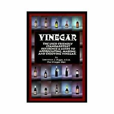 Vinegar : The User Friendly Standard Text, Reference and Guide to...