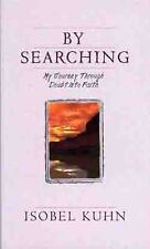 By Searching : My Journey Through Doubt into Faith by Isobel Kuhn (1959,...