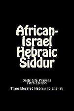 African-Israel Hebraic Siddur : Daily Life Prayers by Rabbi Simon Altaf...